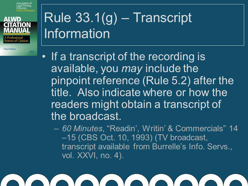 Rule 33.1(f) – Type of Recording In a separate parenthetical, describe the type of recording in a parenthetical.