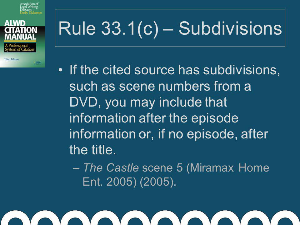 Rule 33.1(b) – Episodes The episode title, if any, follows the program title.