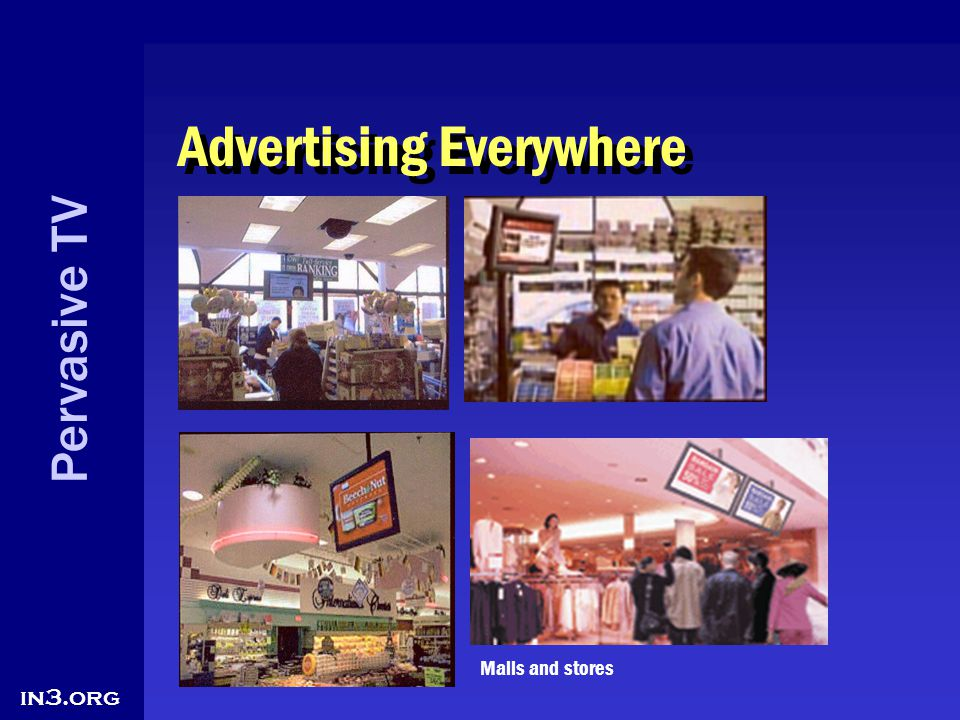 Pervasive TV in3.org Advertising Everywhere Malls and stores