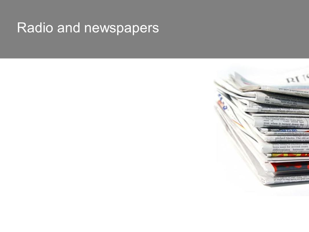 Radio and newspapers