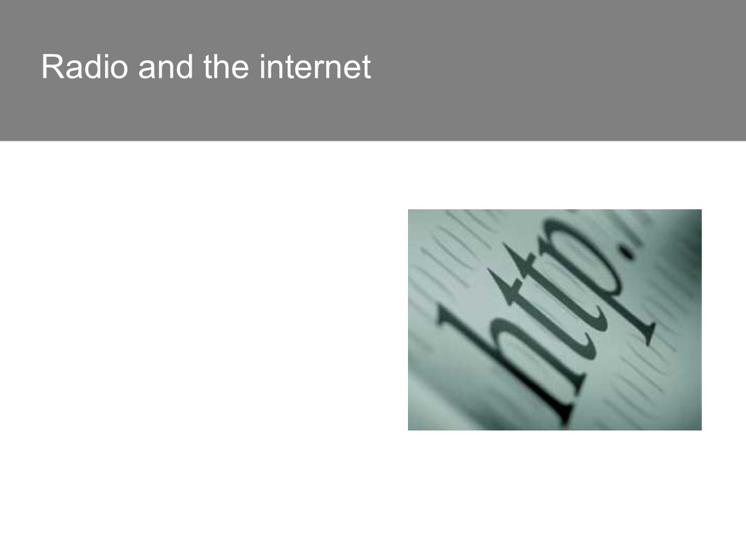 Radio and the internet