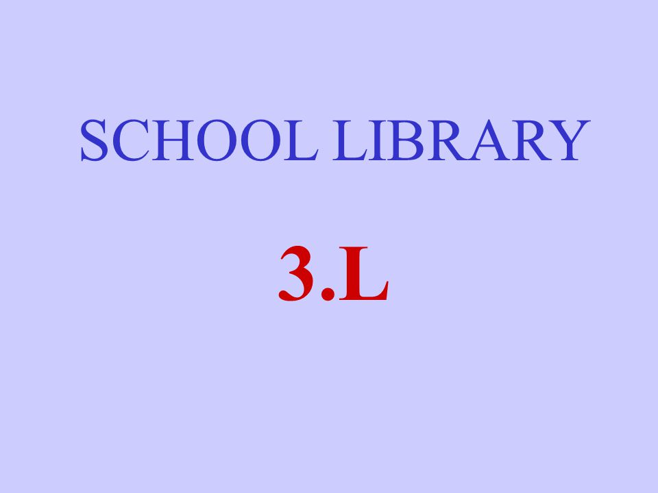 SCHOOL LIBRARY 3.L
