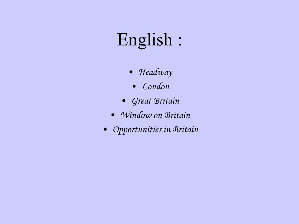 English : Headway London Great Britain Window on Britain Opportunities in Britain