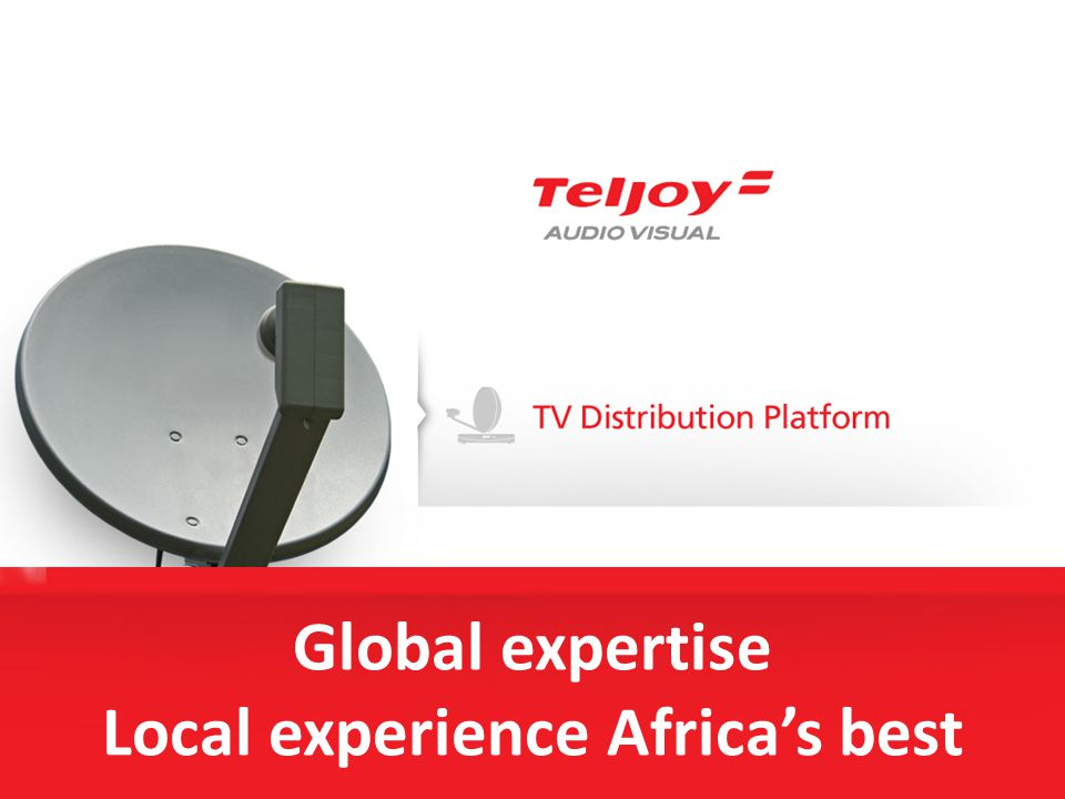 Global expertise Local experience Africas best