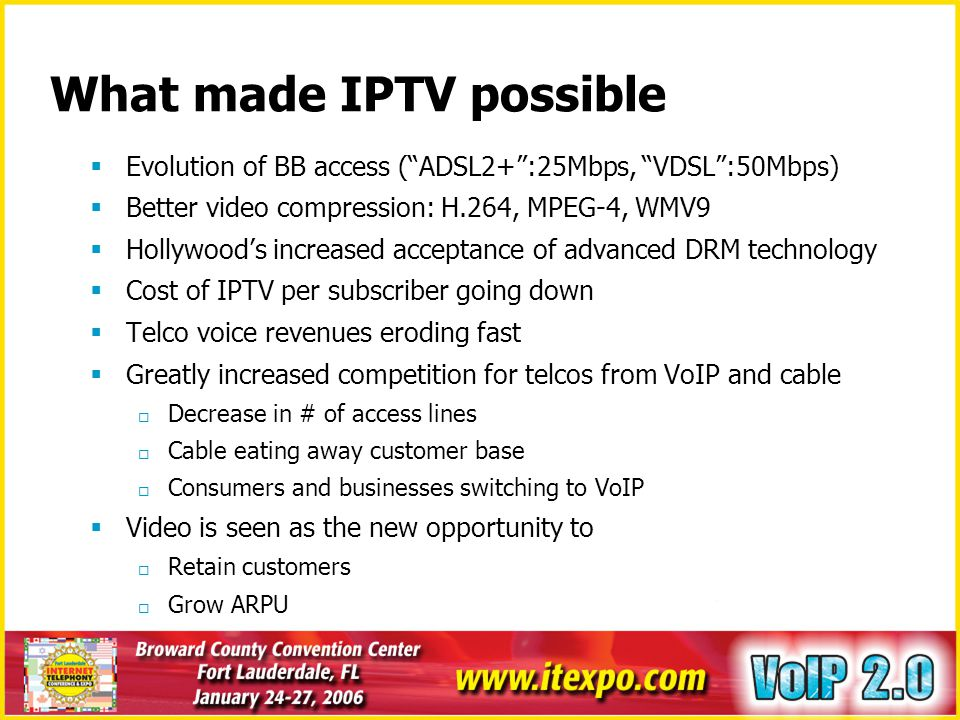 IPTV and VoIP Possible integration points IPTV middleware platform + full access to media, customer context, devices info, remote control + full synchronization with user activities + rich and deep application integration possible - tedious integration process (IPTV middleware owned by telco) + erects a higher barrier to entry for competition The residential gateway (xDSL CPE) - no significant integration possible IPTV Set-Top-Box presently leased to customer by telco telco decides what goes on STB STBs are authenticated and validated at boot-time, no DIY - integration only possible with consent of operator - high cost of R&D due to diversity of deployed STBs