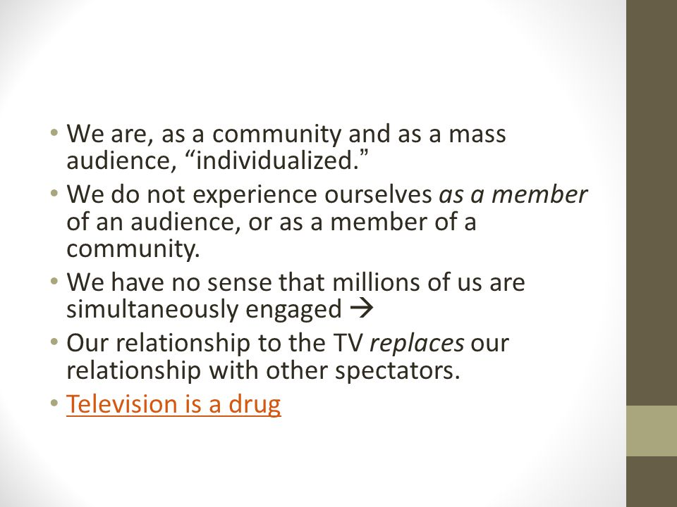 We are, as a community and as a mass audience, individualized.