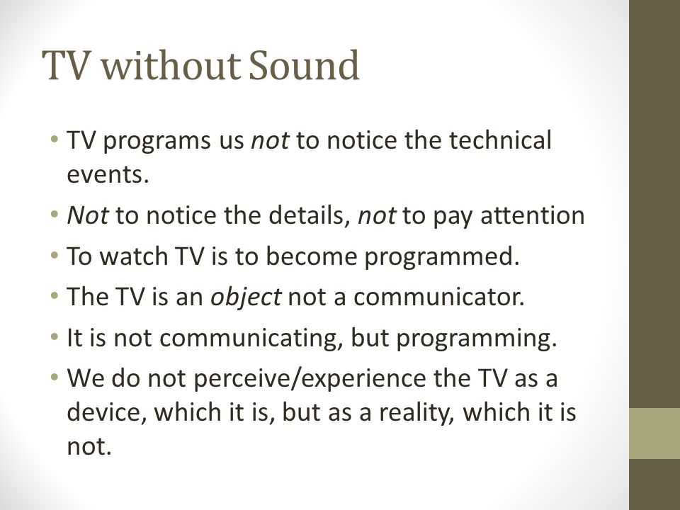TV without Sound TV programs us not to notice the technical events.