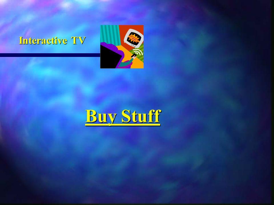 Buy Stuff Buy Stuff Interactive TV