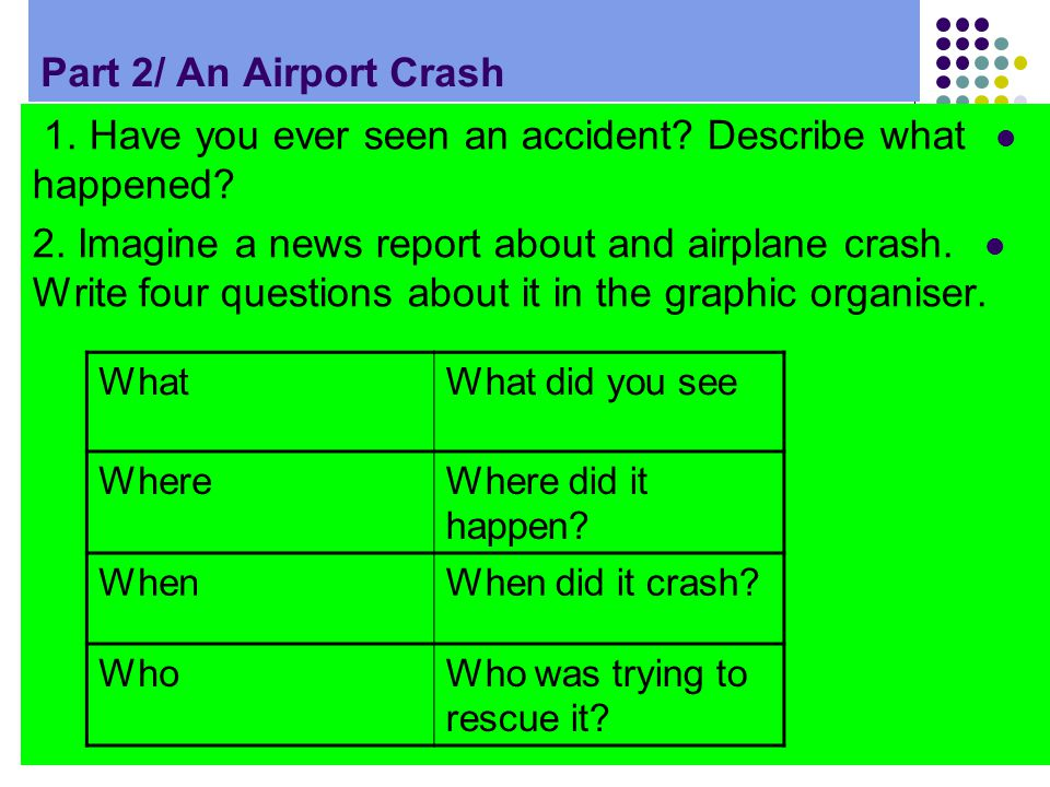Part 2/ An Airport Crash 1. Have you ever seen an accident.