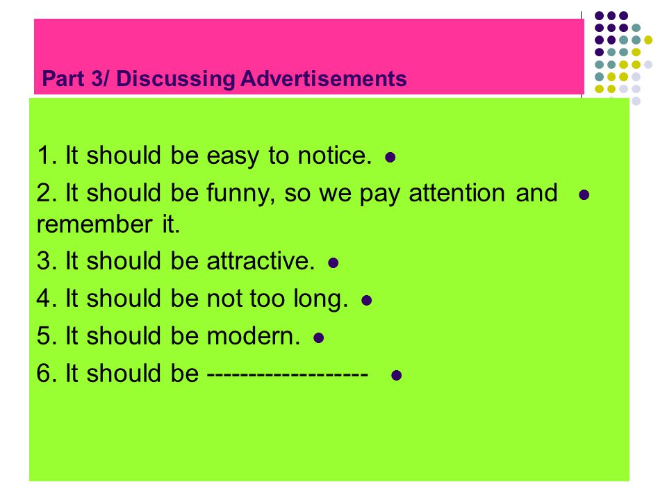 Part 3/ Discussing Advertisements 1. It should be easy to notice.