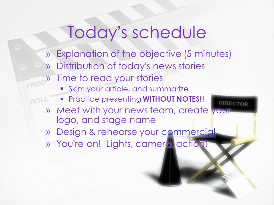 Todays schedule »Explanation of the objective (5 minutes) »Distribution of todays news stories »Time to read your stories Skim your article, and summarize Practice presenting WITHOUT NOTES!.