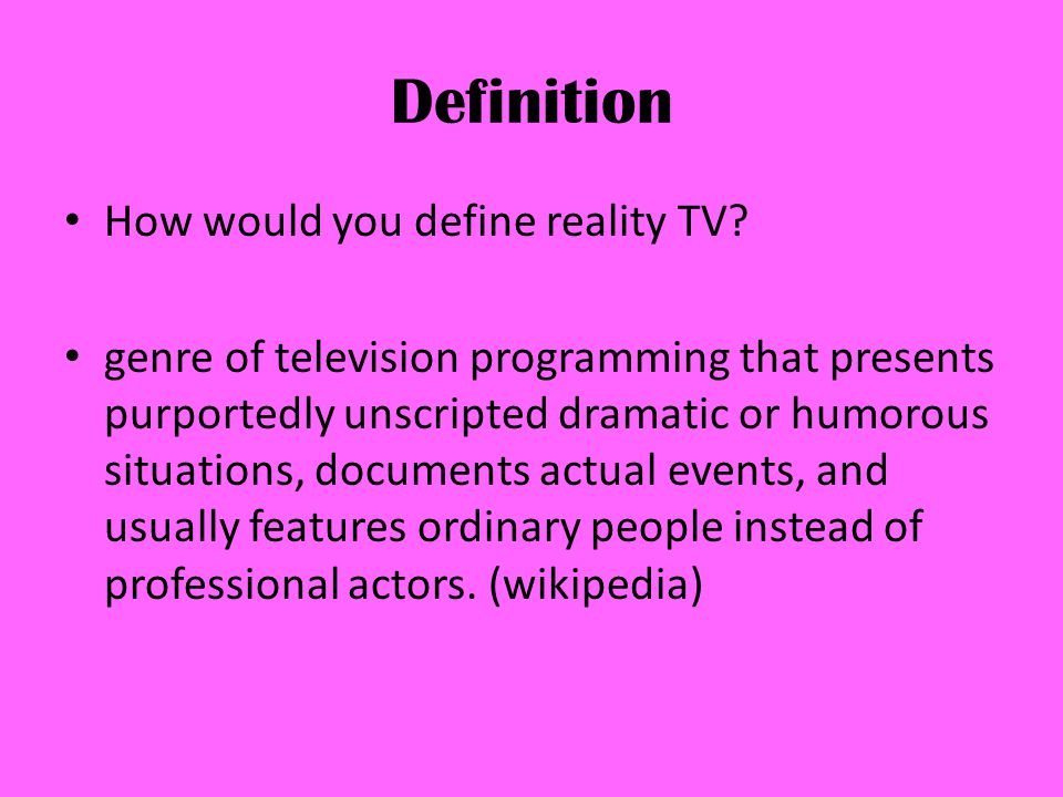 Definition How would you define reality TV.