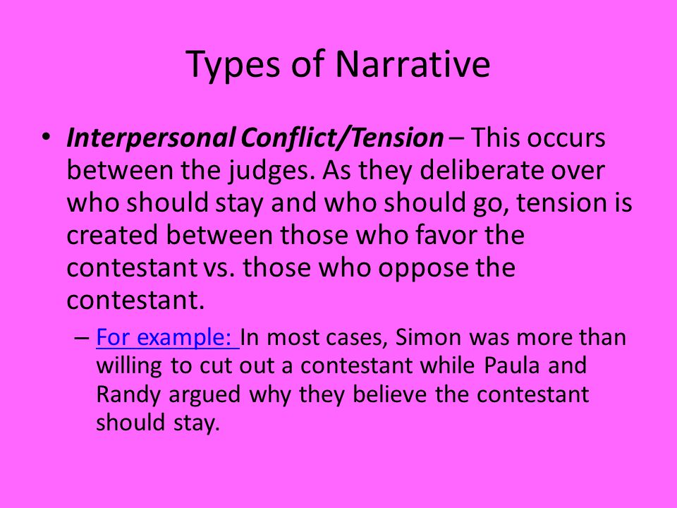 Types of Narrative Interpersonal Conflict/Tension – This occurs between the judges.