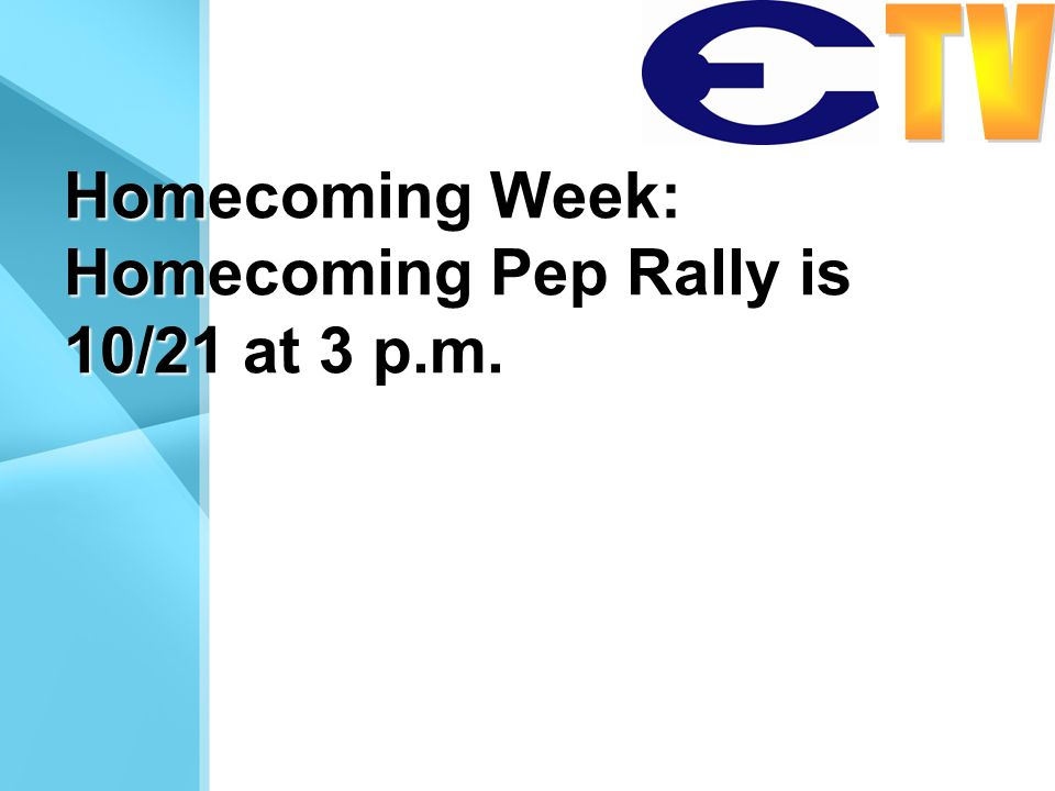 Homecoming Week: Homecoming Pep Rally is 10/21 at 3 p.m.