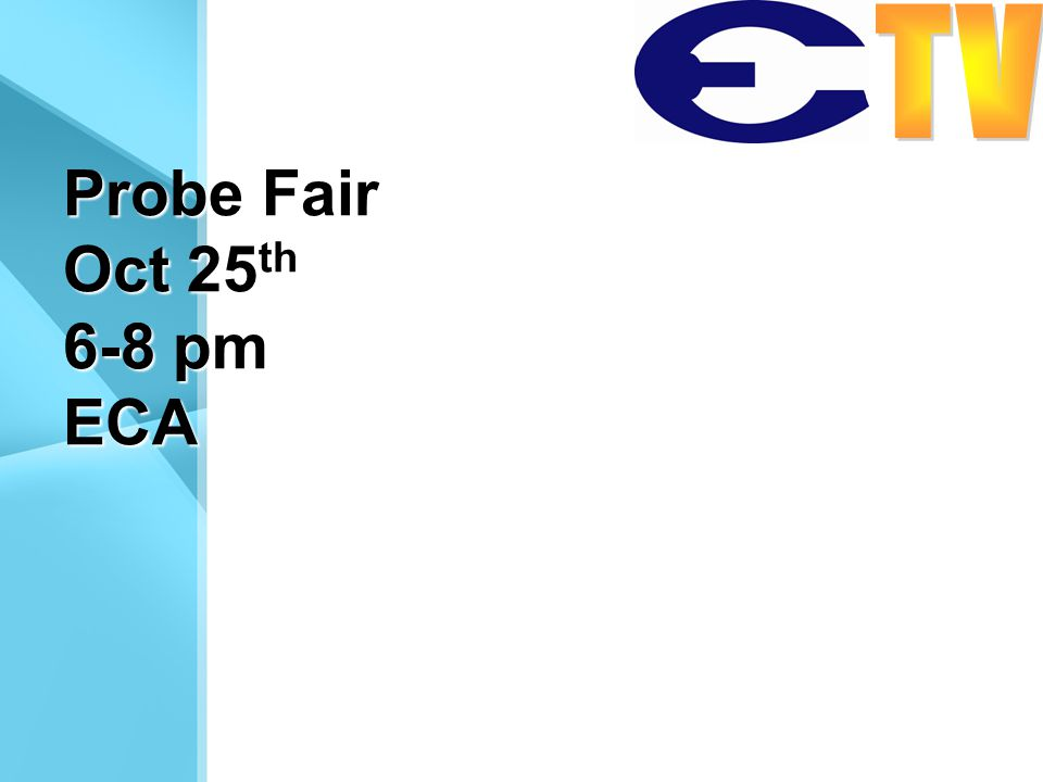 Probe Fair Oct 25 th 6-8 pm ECA