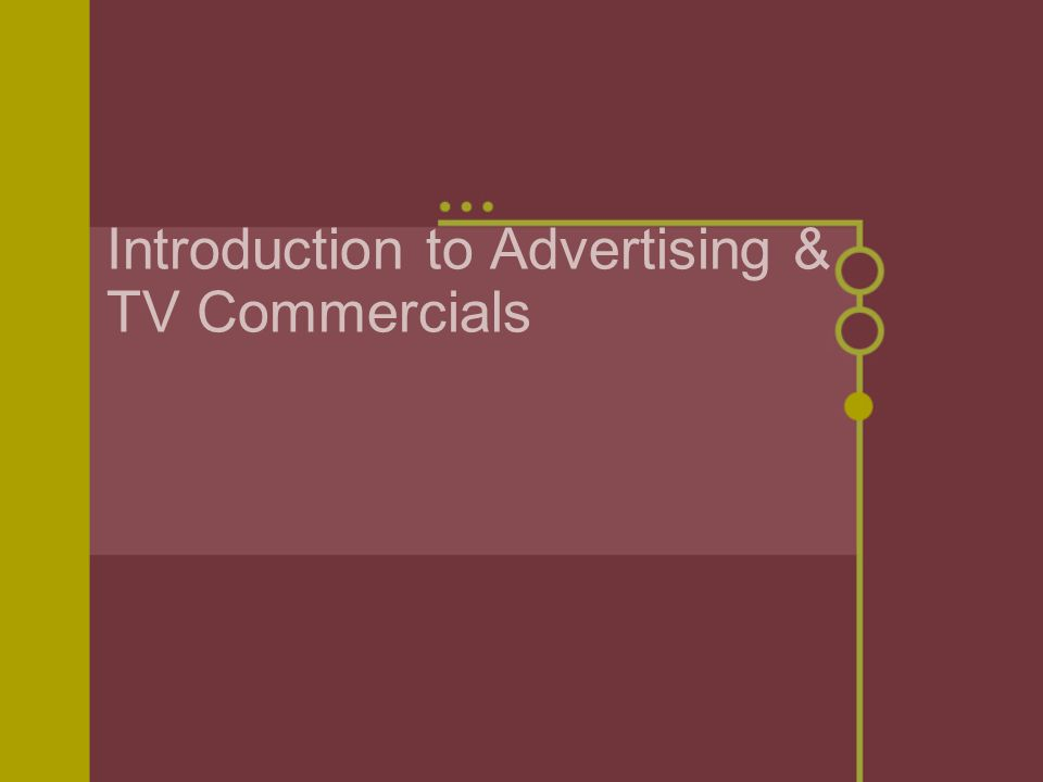 Introduction to Advertising & TV Commercials
