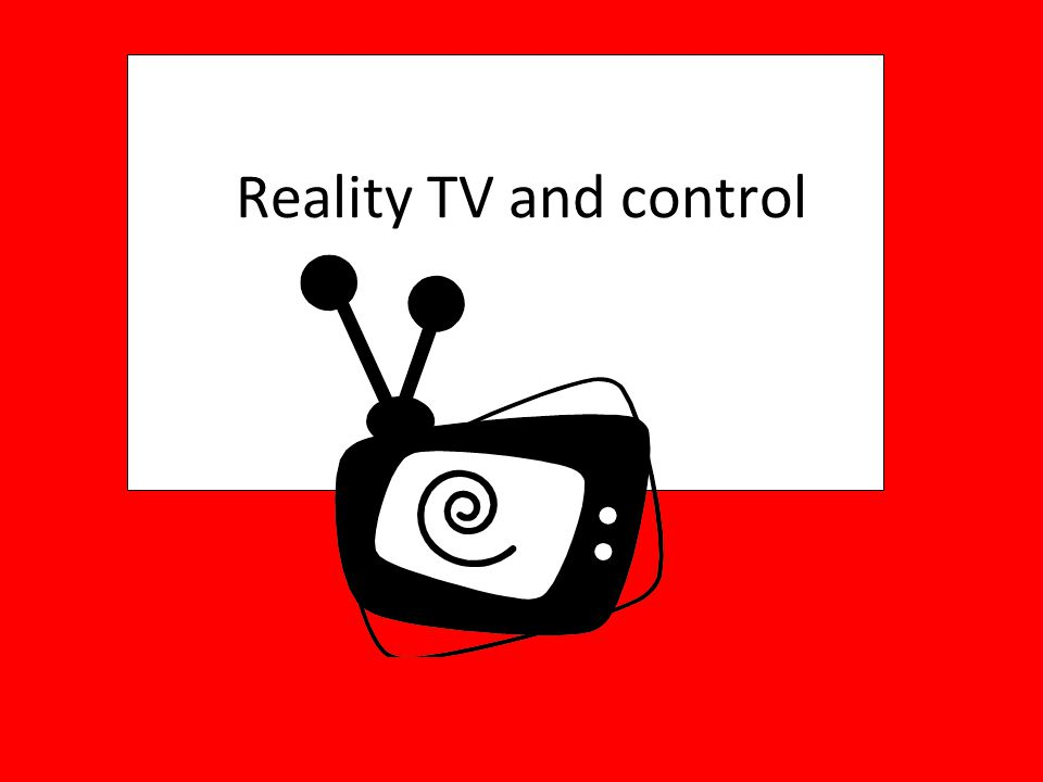 Reality TV and control
