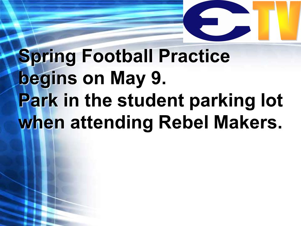 Spring Football Practice begins on May 9.
