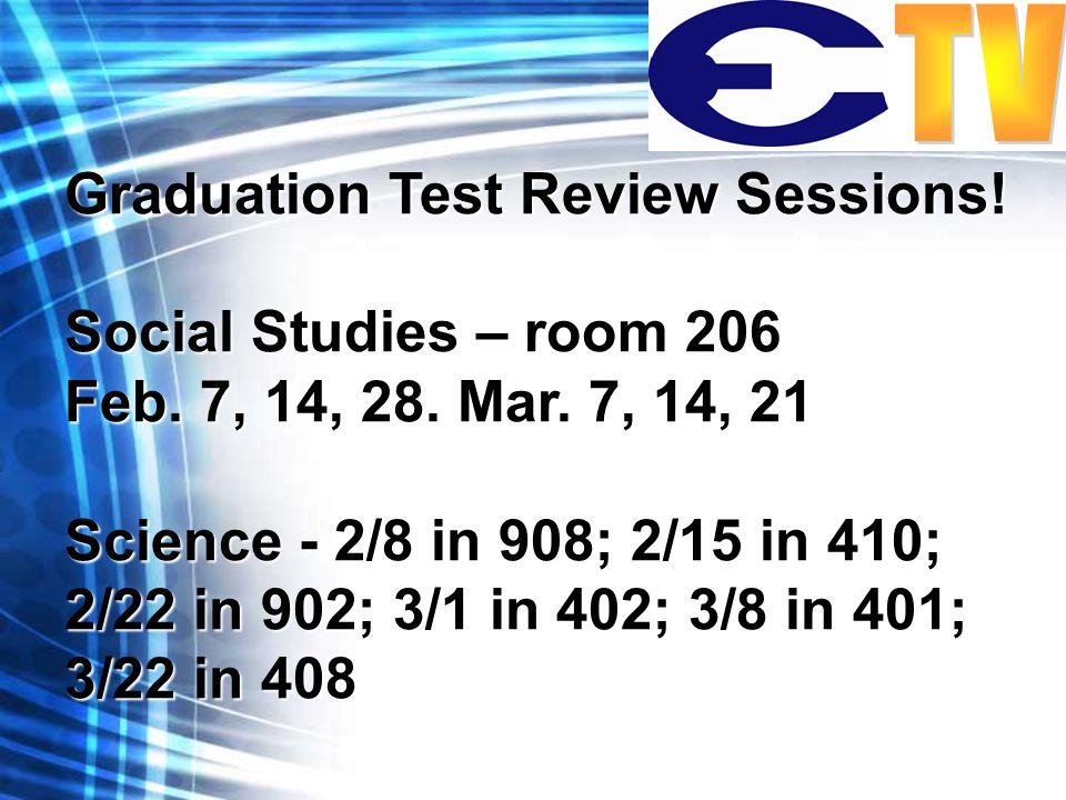Graduation Test Review Sessions.Lang. Arts – room 102 Feb.
