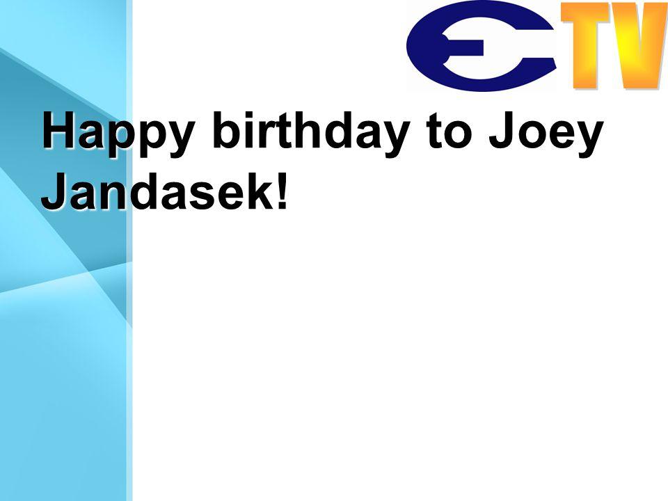 Happy birthday to Joey Jandasek!