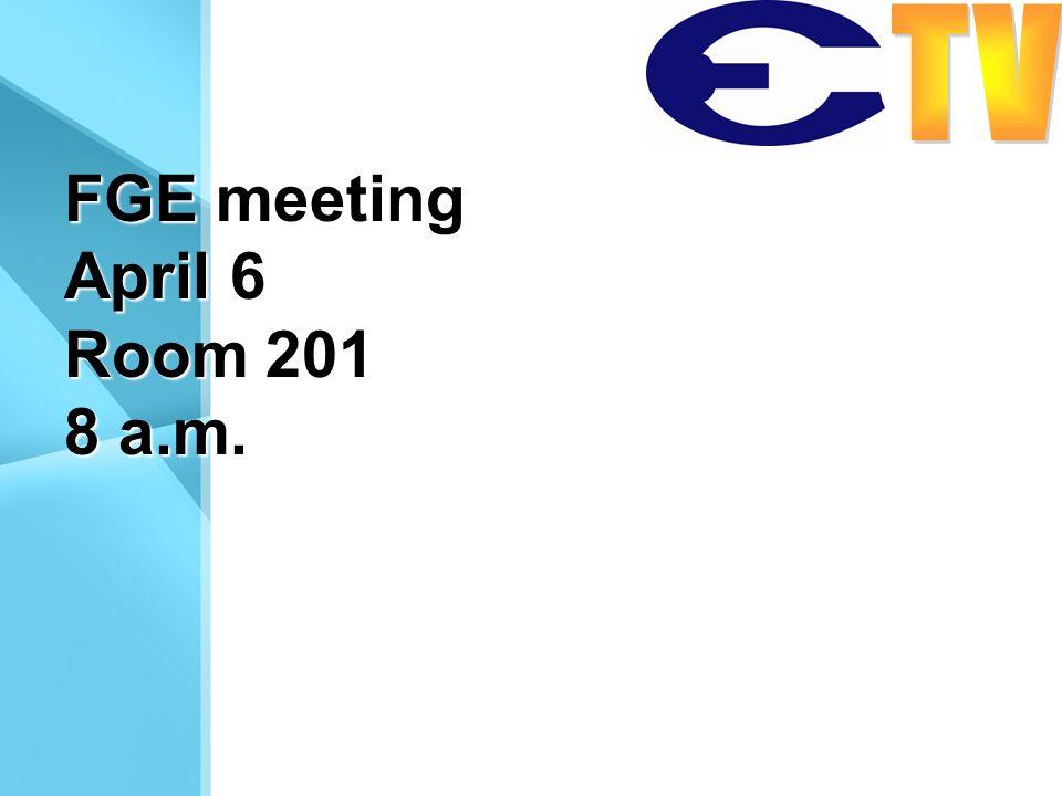 FGE meeting April 6 Room 201 8 a.m.