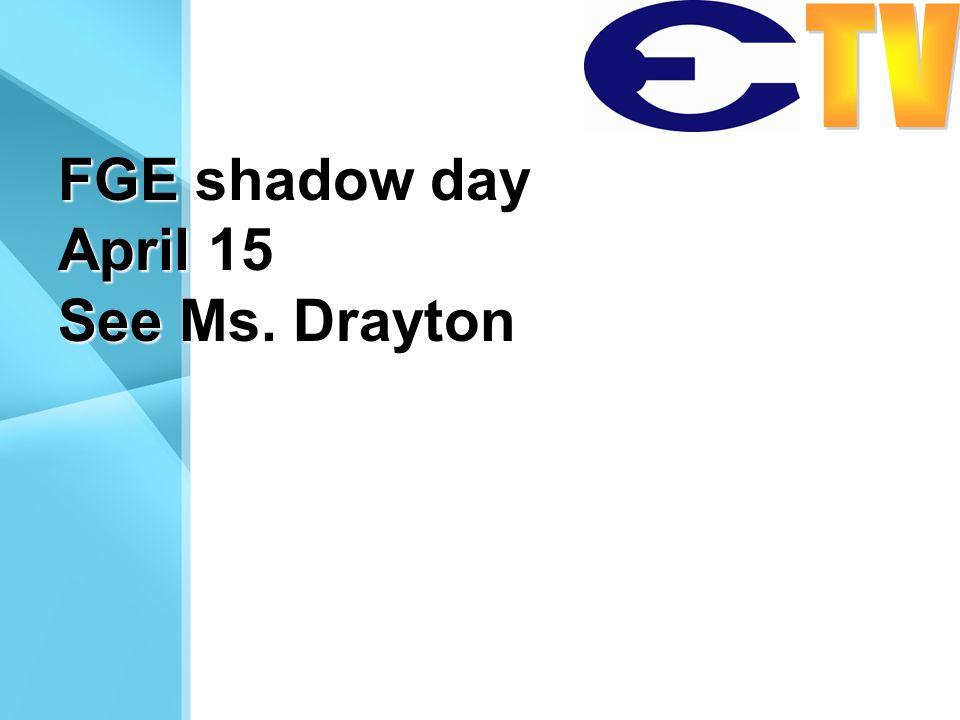 FGE shadow day April 15 See Ms. Drayton