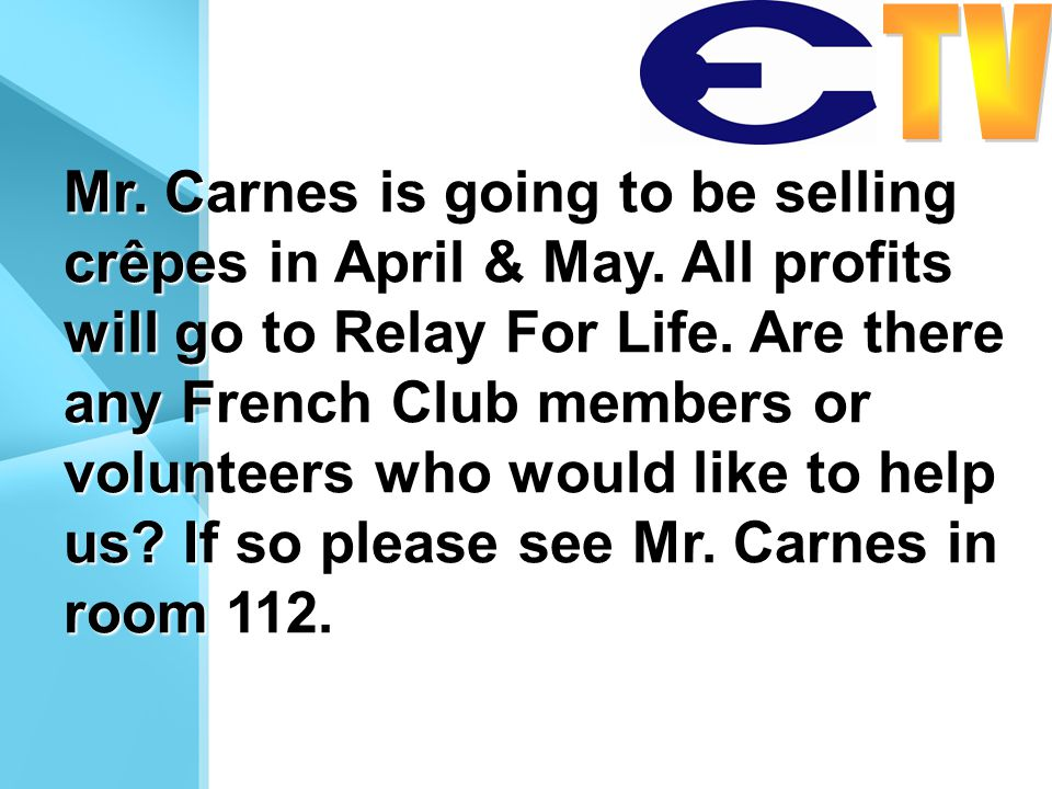 Mr. Carnes is going to be selling crêpes in April & May.