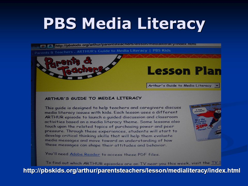 PBS Media Literacy http://pbskids.org/arthur/parentsteachers/lesson/medialiteracy/index.html