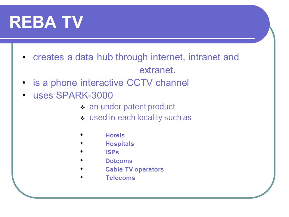 REBA TV creates a data hub through internet, intranet and extranet.