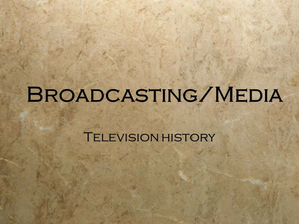 Broadcasting/Media Television history
