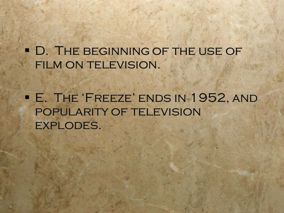 D. The beginning of the use of film on television.