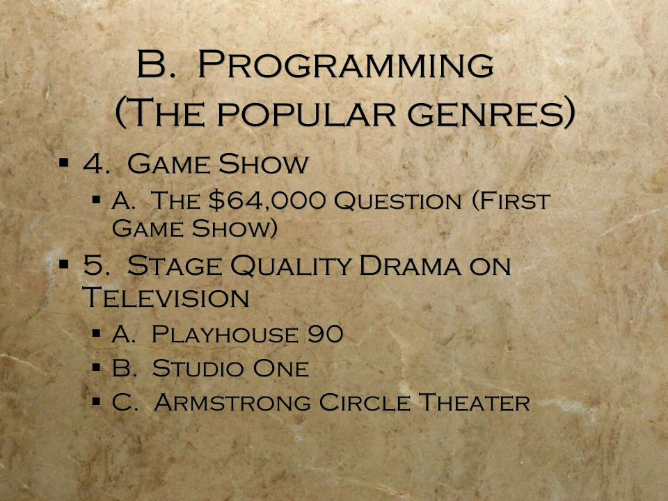 B.Programming (The popular genres) 4. Game Show A.