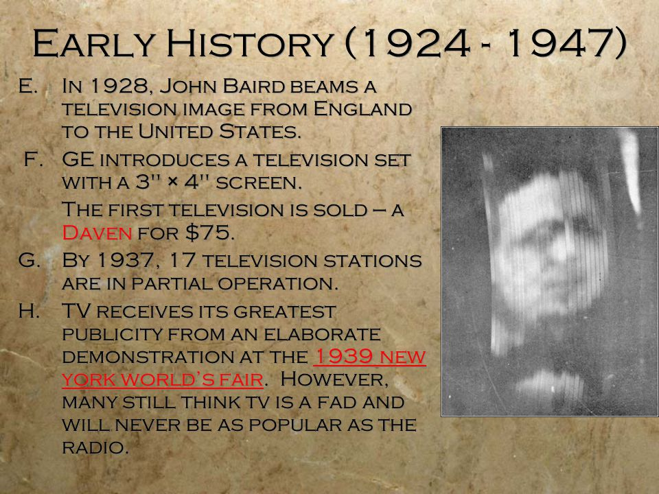 Early History (1924 - 1947) I.1940 - the first color broadcast in the United States.