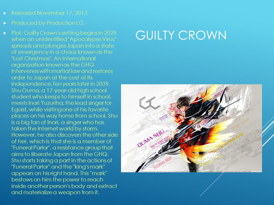 GUILTY CROWN Released November 17, 2013 Produced by Production I.G.