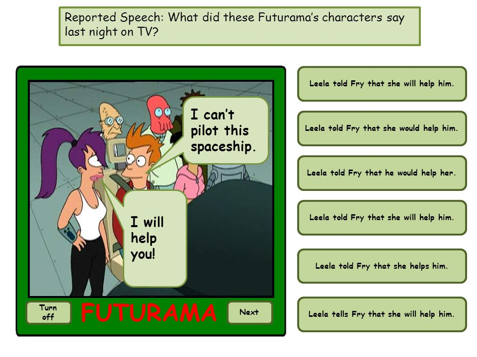 Reported Speech: What did these Futuramas characters say last night on TV.