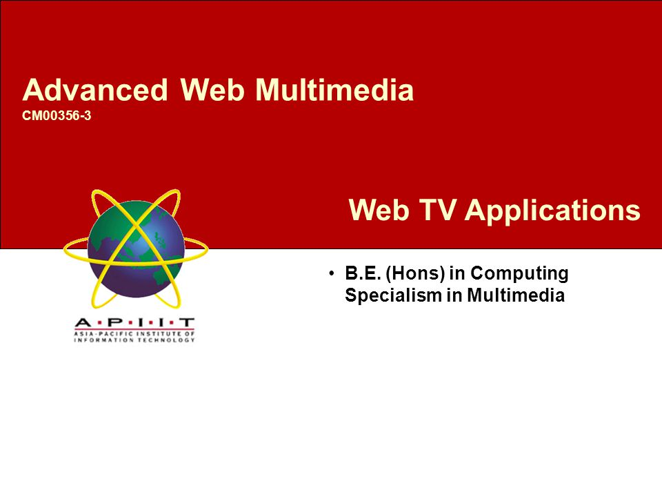 Web TV Applications B.E. (Hons) in Computing Specialism in Multimedia Advanced Web Multimedia CM00356-3