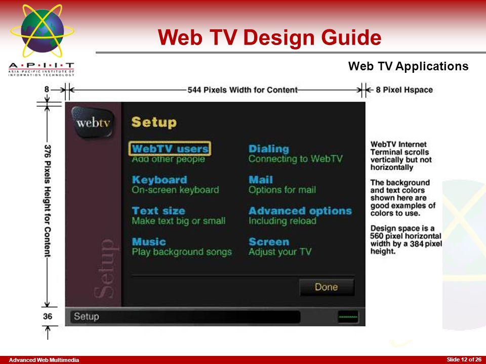 Advanced Web Multimedia Web TV Applications Slide 12 of 26 Web TV Design Guide