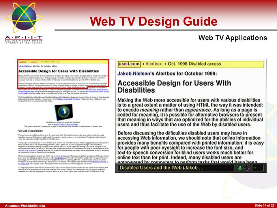Advanced Web Multimedia Web TV Applications Slide 14 of 26 Web TV Design Guide