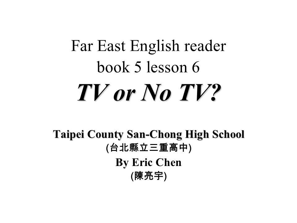 TV or No TV.Far East English reader, book 5 lesson 6.