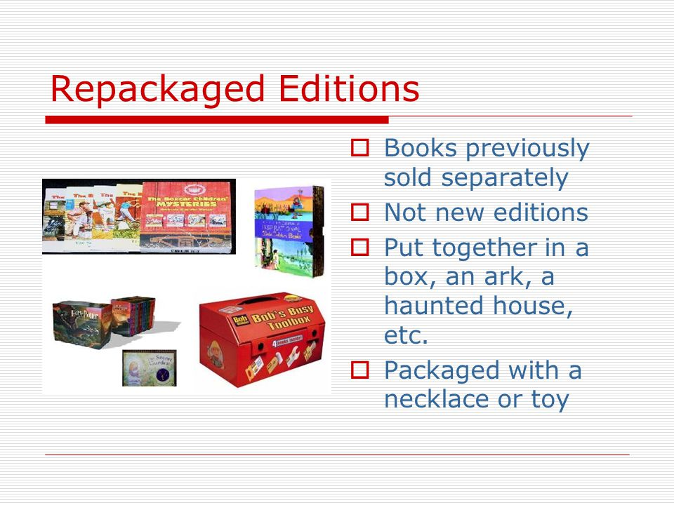 Repackaged Editions Books previously sold separately Not new editions Put together in a box, an ark, a haunted house, etc.