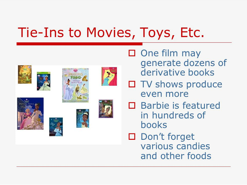 Tie-Ins to Movies, Toys, Etc.