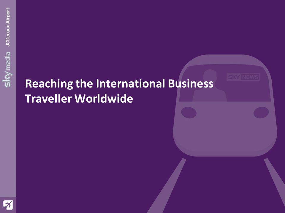 Reaching the International Business Traveller Worldwide
