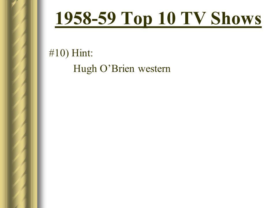 #10) Hint: Hugh OBrien western