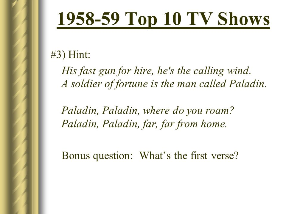 Top 10 TV Shows #3) Hint: His fast gun for hire, he s the calling wind.