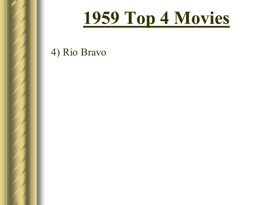1959 Top 4 Movies 4) Rio Bravo