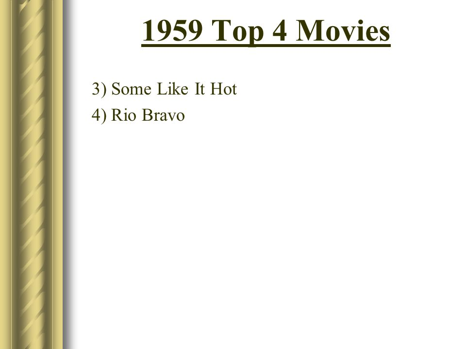 1959 Top 4 Movies 3) Some Like It Hot 4) Rio Bravo