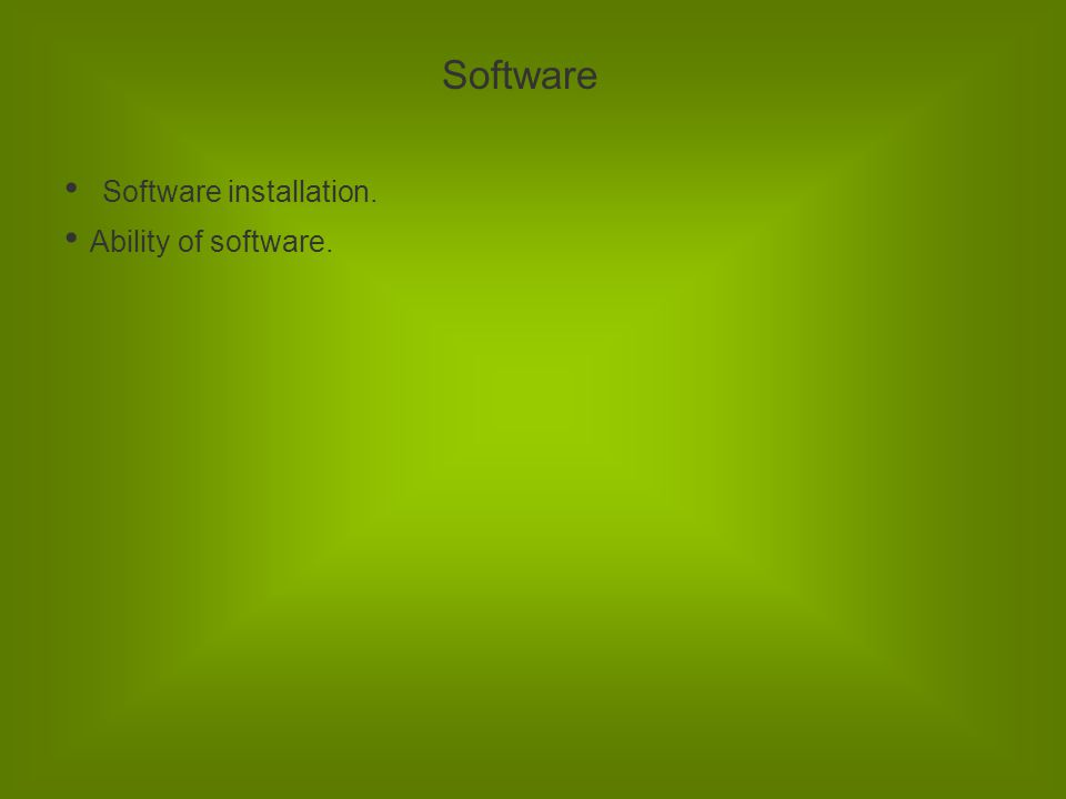 Software Software installation. Ability of software.