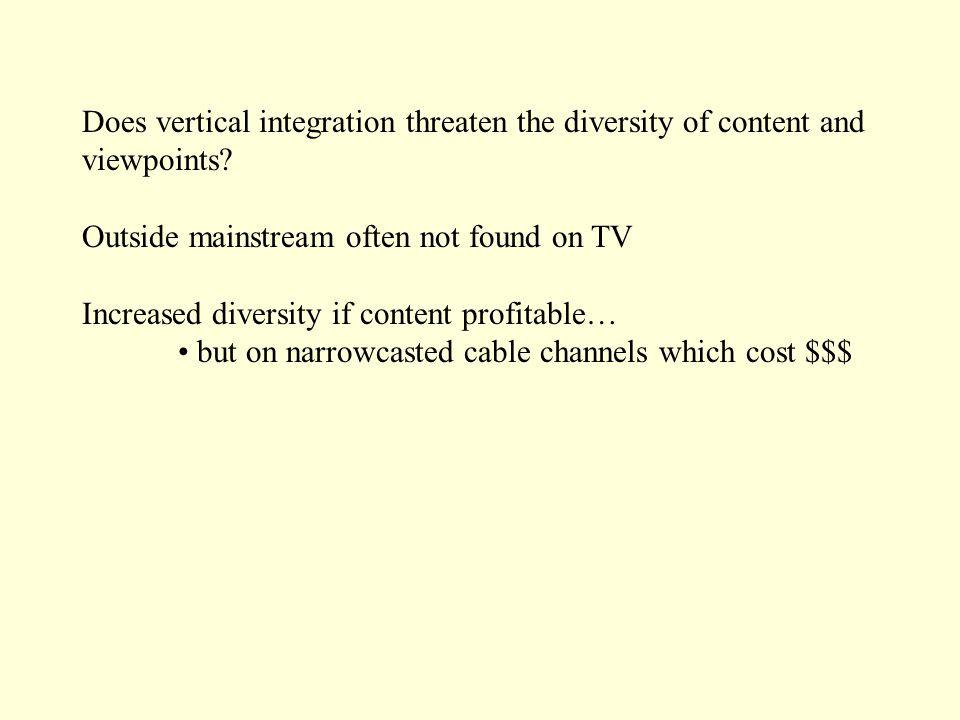 Does vertical integration threaten the diversity of content and viewpoints.