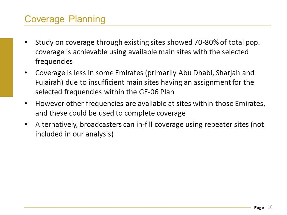 Page Coverage Planning Study on coverage through existing sites showed 70-80% of total pop. coverage is achievable using available main sites with the