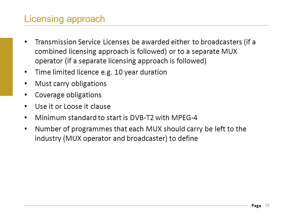 Page Licensing approach Transmission Service Licenses be awarded either to broadcasters (if a combined licensing approach is followed) or to a separat